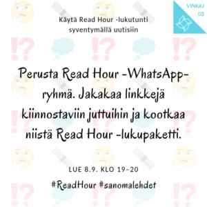 Read Hour -vinkki 3: Perusta Read Hour -WhatsApp-ryhmä. Jakakaa linkkejä kiinnostaviin juttuihin ja kootkaa niistä Read Hour -lukupaketti.