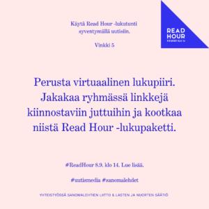 Read Hour -vinkki 5. Perusta virtuaalinen lukupiiri. Jakakaa ryhmässä linkkejä kiinnostaviin juttuihin ja kootkaa niistä Read Hour -lukupaketti.