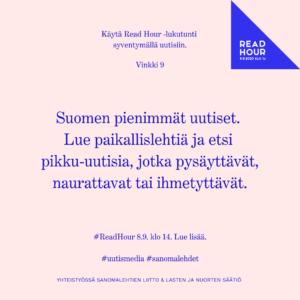 Read Hour -vinkki 9. Suomen pienimmät uutiset. Lue paikallislehtiä ja etsi pikku-uutisia, jotka pysäyttävät, naurattavat tai ihmetyttävät.